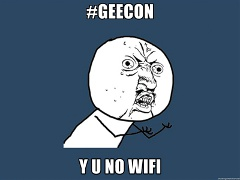 #geecon - Y U NO WiFi